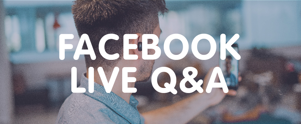 Facebook Live Q & A